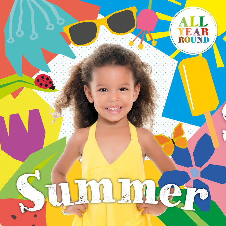 All Year Round: Summer | Children's Books | Non-Fiction Books | BookLife Publishing Ltd