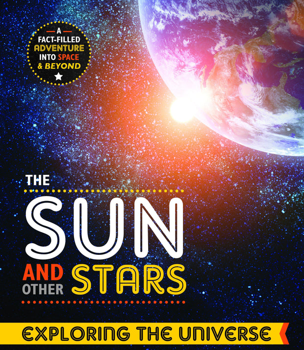 Exploring the Universe: Sun and Other Stars | Children's Books | Non-Fiction Books | BookLife Publishing Ltd