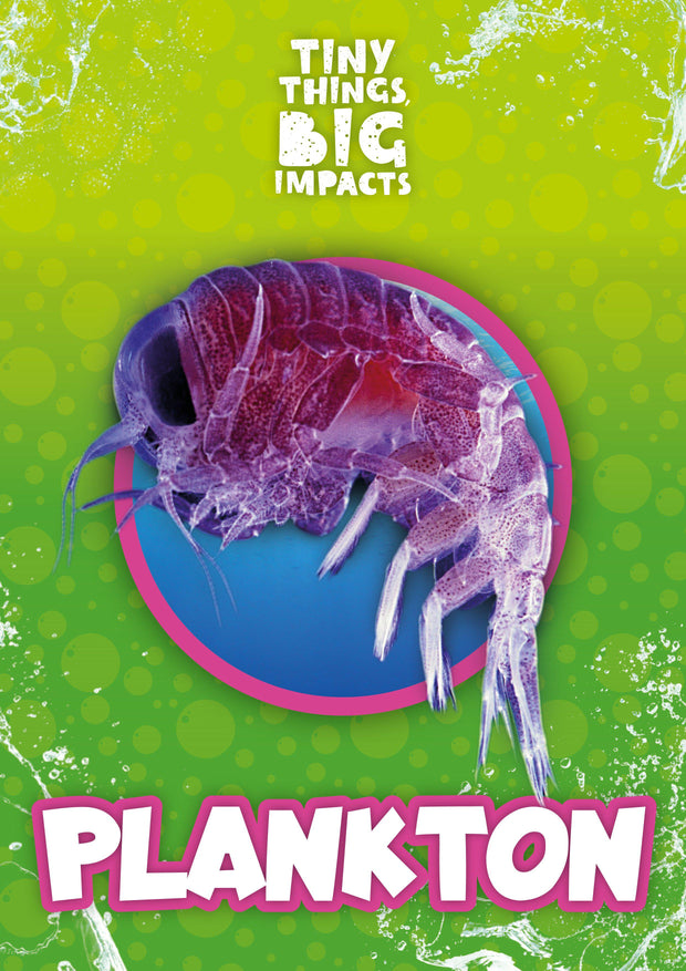 Tiny Things, Big Impacts: Plankton | Children's Books | Non-Fiction Books | BookLife Publishing Ltd