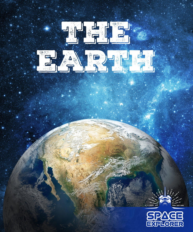 Space Explorer: The Earth | Children's Books | Non-Fiction Books | BookLife Publishing Ltd