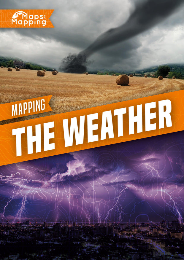 Maps and Mapping: Mapping The Weather | Children's Books | Non-Fiction Books | BookLife Publishing Ltd
