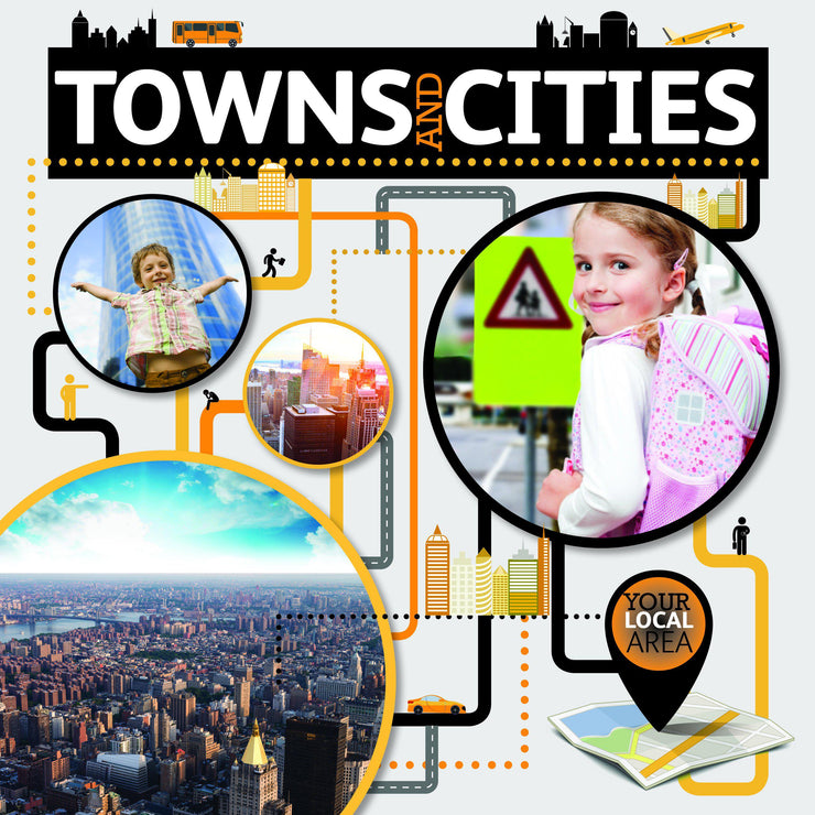 Your Local Area: Towns and Cities | Children's Books | Non-Fiction Books | BookLife Publishing Ltd