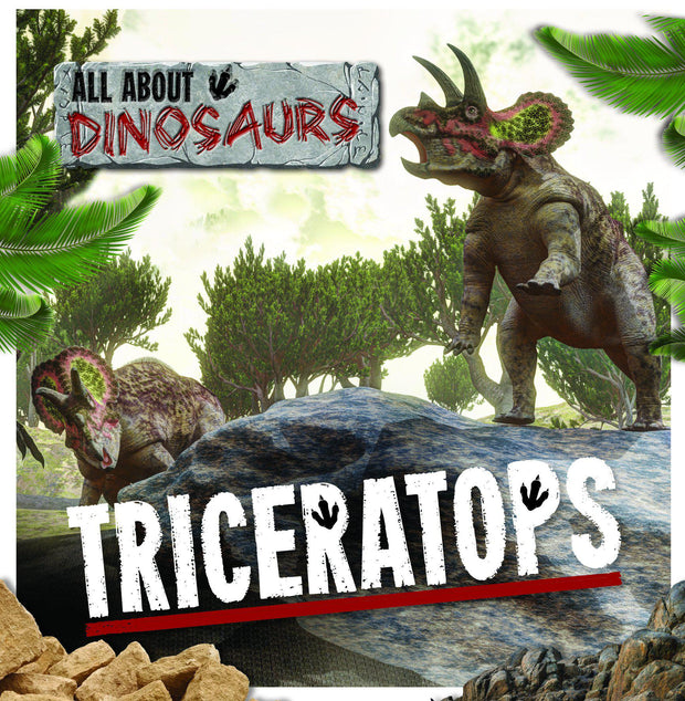 All About Dinosaurs: Triceratops | Children's Books | Non-Fiction Books | BookLife Publishing Ltd