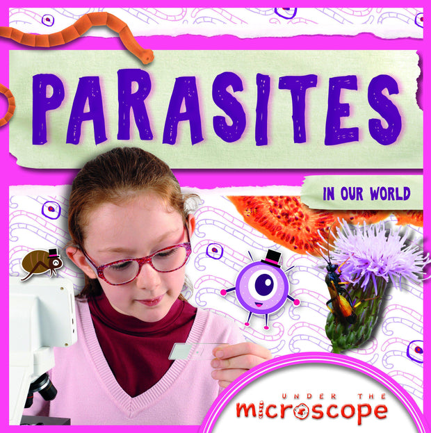 Under the Microscope: Parasites | Children's Books | Non-Fiction Books | BookLife Publishing Ltd