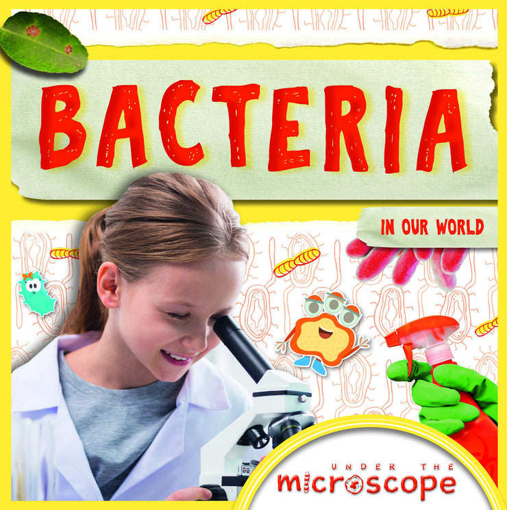 Under the Microscope: Bacteria | Children's Books | Non-Fiction Books | BookLife Publishing Ltd