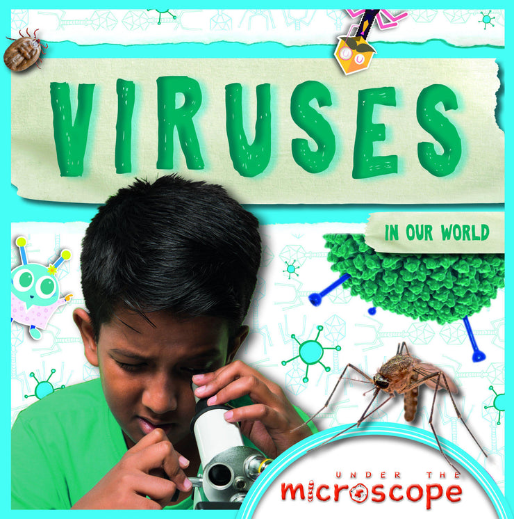 Under the Microscope: Viruses | Children's Books | Non-Fiction Books | BookLife Publishing Ltd