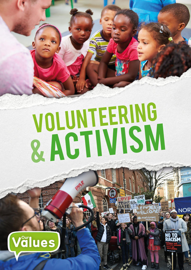Our Values: Volunteering and Activism | Children's Books | Non-Fiction Books | BookLife Publishing Ltd