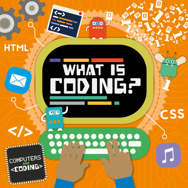 Computers and Coding: What is Coding? | Children's Books | Non-Fiction Books | BookLife Publishing Ltd