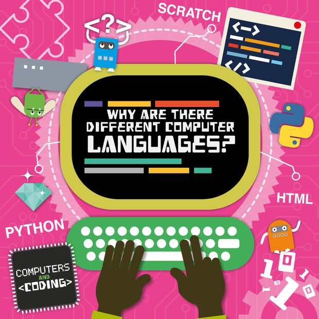 Computers and Coding: Why Are There Different Computer Languages? | Children's Books | Non-Fiction Books | BookLife Publishing Ltd