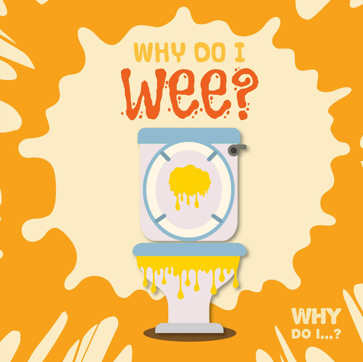 Why Do I Wee? | Children's Books | Non-Fiction Books | BookLife Publishing Ltd