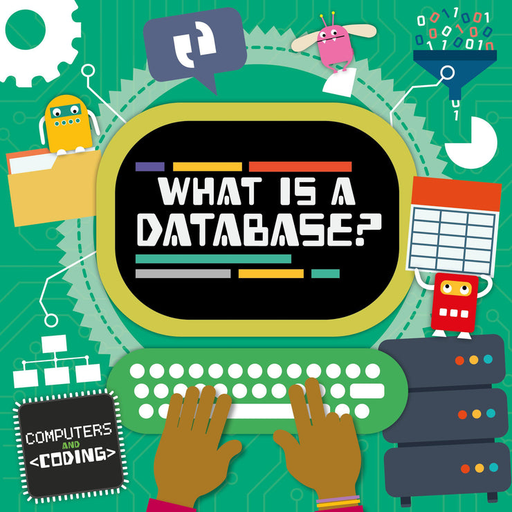 Computers and Coding: What is a Database? | Children's Books | Non-Fiction Books | BookLife Publishing Ltd