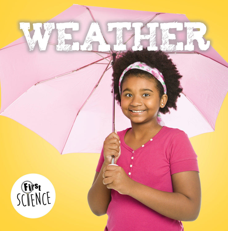 First Science: Weather | Children's Books | Non-Fiction Books | BookLife Publishing Ltd