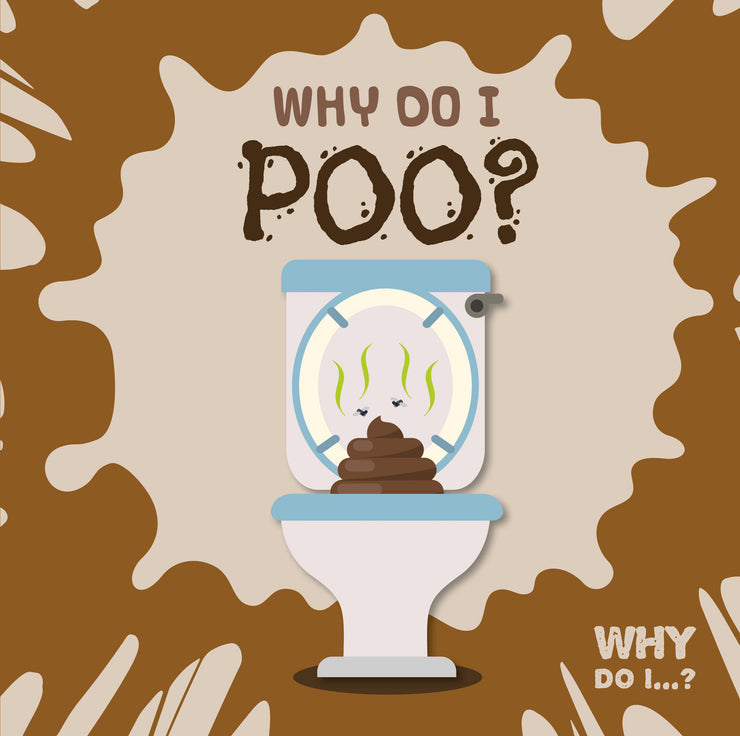 Why Do I Poo? | Children's Books | Non-Fiction Books | BookLife Publishing Ltd