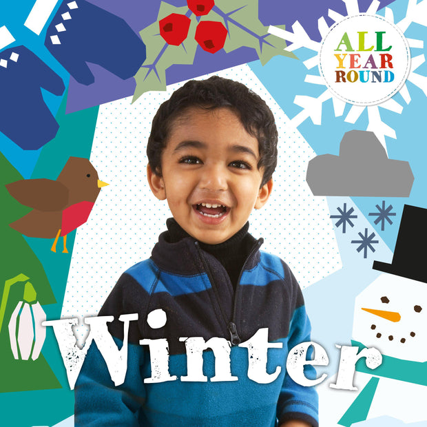 All Year Round: Winter | Children's Books | Non-Fiction Books | BookLife Publishing Ltd