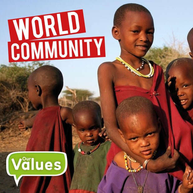 Our Values: World Community | Children's Books | Non-Fiction Books | BookLife Publishing Ltd