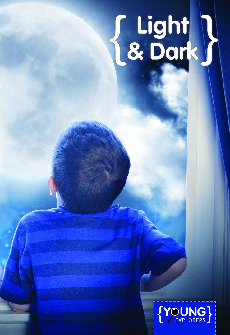 Young Explorers: Light and Dark | Children's Books | Non-Fiction Books | BookLife Publishing Ltd