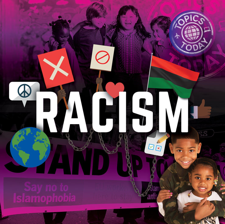 Topics Today: Racism | Children's Books | Non-Fiction Books | BookLife Publishing Ltd