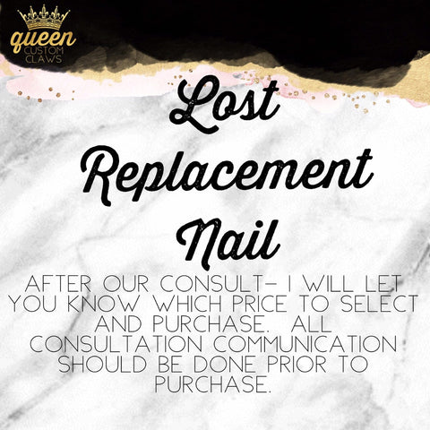 Lost or Replacement Nail