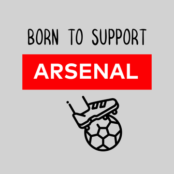 Born to Support For Arsenal White
