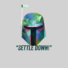 Boba Fett Settle Down Famous Star Wars character quote Unisex Male T-shirt