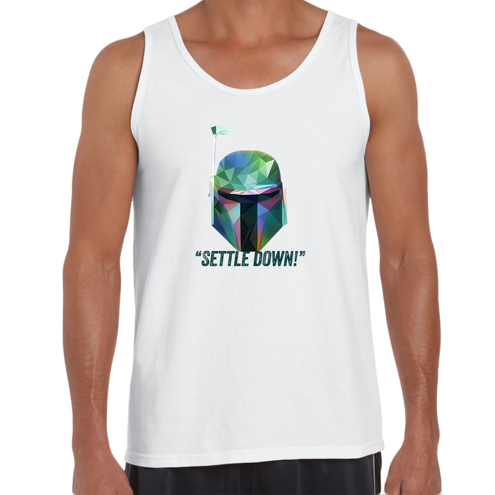 Boba Fett Settle Down Famous Star Wars character quote Unisex Movie White Tank Top