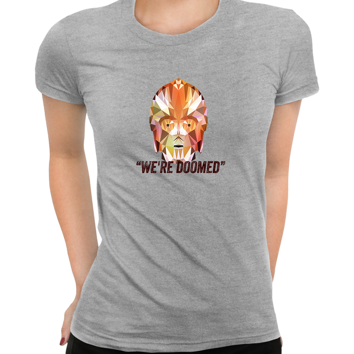 CP3O We are Doomed Famous Star Wars character quote Women Movie Grey Tee