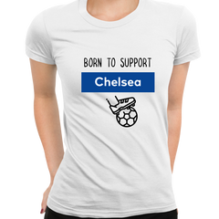 Women Born to Support For Chelsea Football Club Ladies Eco Crew Neck White T-Shirt