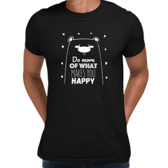 Unisex Funny Animal Quote Shirt Do More of What Makes you Happy Dog Black T-shirt