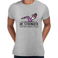 Fitness Be stronger Than your Strongest excuse Exercise Unisex Grey T-shirt