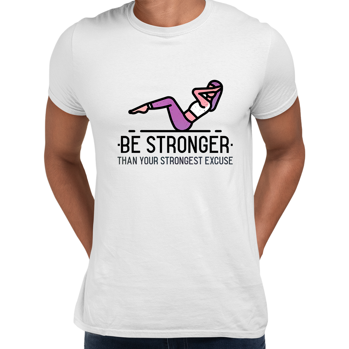 Fitness Be stronger Than your Strongest excuse Exercise Unisex White T-shirt