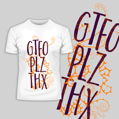 GTFO PLZ THX Typography T-Shirt