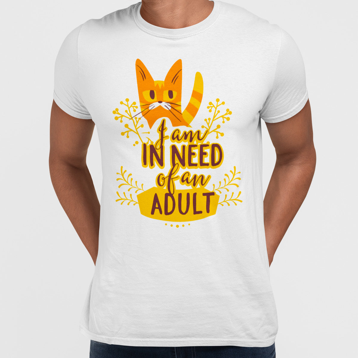 I am In Need Of An Adult Typography T-shirt