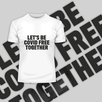 Let's Be Covid 19 Free Together Stay Home Black Tee