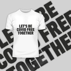 Let's Be Covid 19 Free Together Stay Home White Tee
