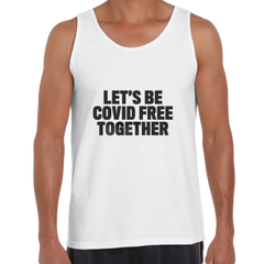 Let's Be Covid 19 Free Together Stay Home White Tank Top