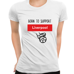 Women Born to Support For Liverpool Football Club Ladies Eco Crew Neck White T-Shirt
