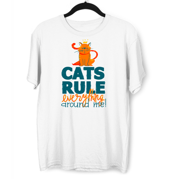 Cats Rule Everything Around Me - T-shirts For The Crazy Cat Ladies or Men
