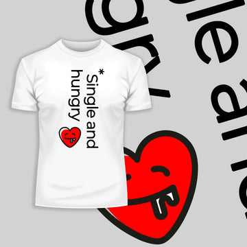 Single and Hungry Valentines special edition Unisex T-shirt
