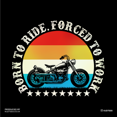 Born to Ride - Forced To Work Harley Davidson Tee