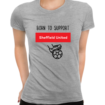 Women Born to Support For Sheffield United Football Club Ladies Eco Crew Neck White T-Shirt
