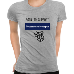 Women Born to Support For Tottenham Hotspur Football Club Ladies Eco Crew Neck Grey T-Shirt