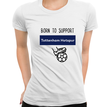 Women Born to Support For Tottenham Hotspur Football Club Ladies Eco Crew Neck Black T-Shirt