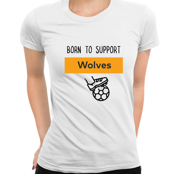 Women Born to Support For Wolves Football Club Ladies Eco Crew Neck Black T-Shirt