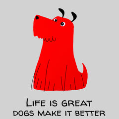 Furry Dog - Life Is Great Dogs Make It Better