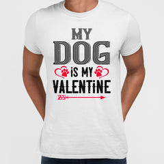 My dog is my valentine - valentine's day Unisex T-shirt edition
