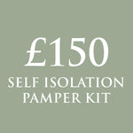 £150 SELF ISOLATION PAMPER KIT