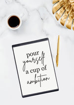 """CUP OF AMBITION"" PRINT"