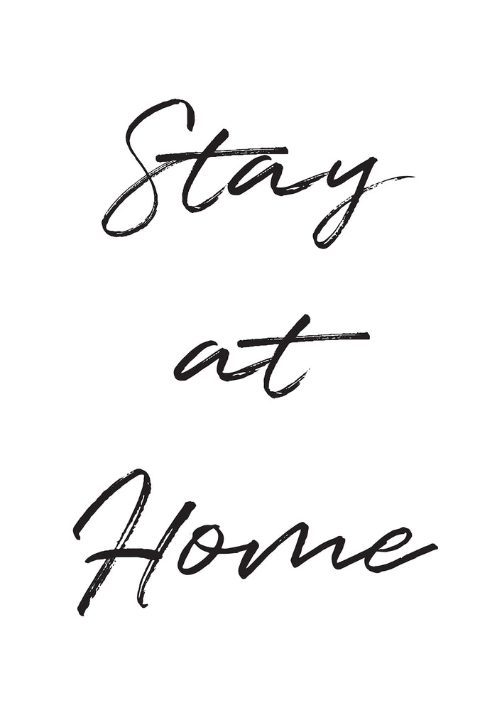 """STAY AT HOME"" PRINT"