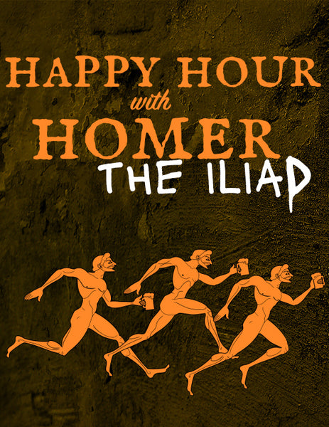 Happy Hour with Homer: The Iliad