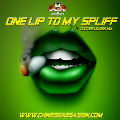 One Lip To My Spliff